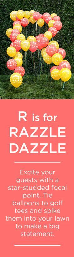 R is for RAZZLE DAZZLE
