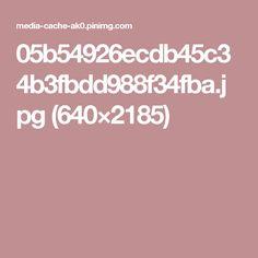 05b54926ecdb45c34b3fbdd988f34fba.jpg (640×2185)