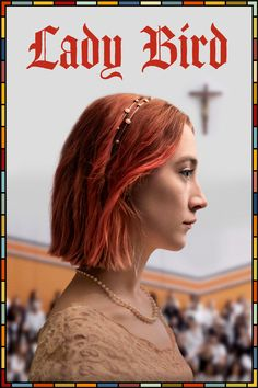 Watch Stream Lady Bird : Online Movies A California High School Student Plans To Escape From Her Family And Small Town By Going To College In. Lois Smith, Greta Gerwig, California High School, Sacramento California, Lucas Hedges, Top Film, Mother Daughter Relationships, Youtube Movies, Films