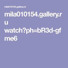mila010154.gallery.ru watch?ph=bR3d-gfme6