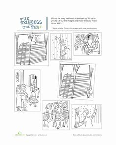 The Princess and the Pea Story  Oh no! The Princess and the Pea story has gotten all mixed up. Can you put the story in the right order? This fun cut-n-paste activity will help kids use logic and reasoning to build reading comprehension skills.