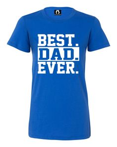 Juniors Best Dad Ever #1 Dad World's Greatest Dad Fathers Day T-Shirt