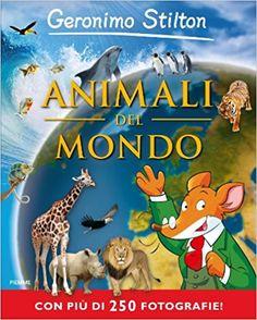 Amazon.it: Animali del mondo - Geronimo Stilton, V. Gallo - Libri
