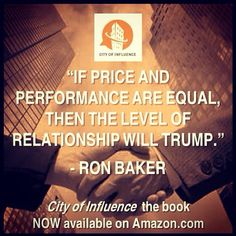 If price and performance are equal, then the level of relationship will trump.  #cityofinfluence  #ninekeys