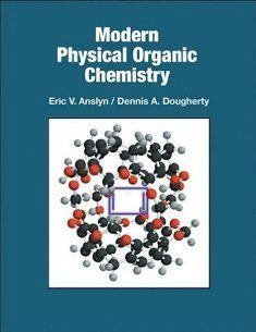 Free Download Modern Physical Organic Chemistry by Eric V. Anslyn and Dennis A. Dougherty in pdf. from following link. https://chemistry.com.pk/books/anslyn-modern-physical-organic-chemistry/
