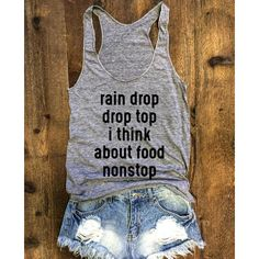 Rain Drop Drop Top I Think About Food Nonstop Funny Tank Yoga Shirt... (84 BRL) ❤ liked on Polyvore featuring grey, tanks, tops and women's clothing
