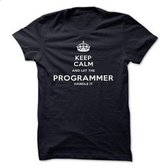 Keep Calm And Let The Programmer Handle It - #sweatshirts #hooded sweatshirt…