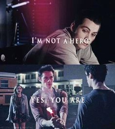"""I'm not a Hero"" > ""Yes you are"" 