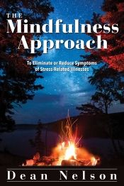 The Mindfulness Approach by Dean Nelson - Temporarily FREE! @deannelson169 @OnlineBookClub