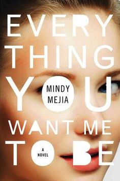 Everything You Want Me to Be - Mindy Mejia