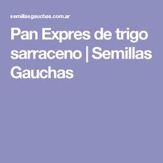 Pan Expres de trigo sarraceno | Semillas Gauchas