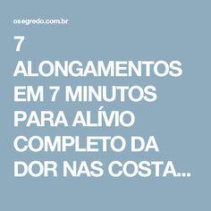 7 ALONGAMENTOS EM 7 MINUTOS PARA ALÍVIO COMPLETO DA DOR NAS COSTAS: -