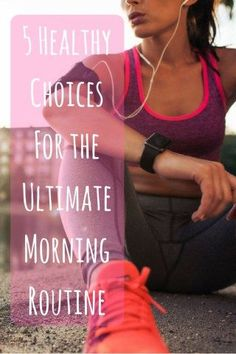 5 Healthy Choices For the Ultimate Morning Routine Wake Up @DIYactiveHQ #health