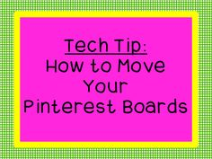 Tech Tip: How to Move Your Pinterest Boards