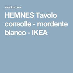 HEMNES Tavolo consolle - mordente bianco  - IKEA
