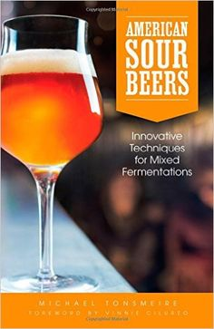 American Sour Beers: Michael Tonsmeire: 9781938469114: Amazon.com: Books