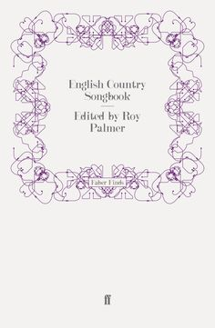 English Country Songbook PUBLISHER Faber & Faber.