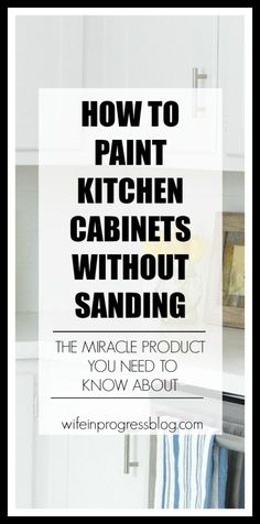 How to Paint Kitchen Cabinets Without Sanding Paint kitchen cabinets without sanding or priming. This miracle product will save you so much effort and give you amazing results! - Update Your Kitchen Cabinets Kitchen Cabinet Remodel, Diy Kitchen Cabinets, Oak Cabinets, Kitchen Paint, Kitchen Redo, Kitchen Furniture, New Kitchen, Kitchen Ideas, Kitchen Remodeling