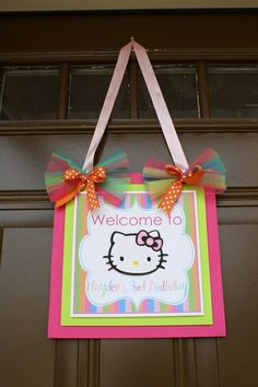 Hello Kitty Birthday Ideas-not hello kitty, but cute sign