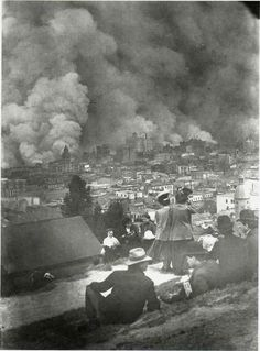 """San Francisco's Great  Earthquake and Fire of 1906 """"Not in history has a modern imperial city been so completely destroyed. San Francisco is gone. Nothing remains of it but memories..."""" -Jack London"""