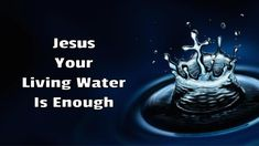 Jesus tells you today: The water of the world is good because it calms down your physical thirst for a while, but my living water quenches your spiritual thirst for all eternity. In addition my living water will become in you a spring of water welling up to eternal life, so that others also drink my living water. Come closer to me and drink my living water, which will transform you, calming your inner thirst for love, hope, peace and faith, and transform you also into a spring of my water…