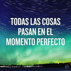 Todas las cosas pasan en el momento perfecto.  Fotografía cortesía de @labioguia  #LaCuadrau #FrasesLCU #LaBoguia