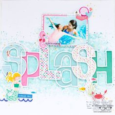SPLASH - http://Scrapbook.com. love how they did the lettering