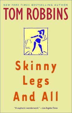 tom robbins skinny legs and all