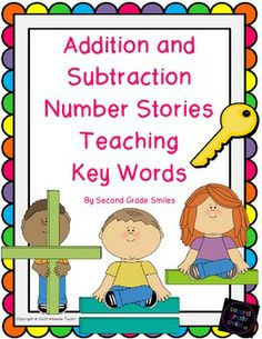 Addition and Subtraction Number Stories Teaching Key Words : Knowing whether a word problem is asking them to add or subtract can be difficult. This pack was created to help students to identify key words in number stories that will help them determine which operation they should use. The pack includes four scoot games, recording sheets, and two interactive notebook pages to record key words. The word problems included have a wide variety of addition and subtraction situations represented. $