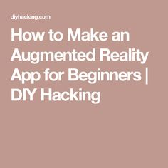How to Make an Augmented Reality App for Beginners | DIY Hacking