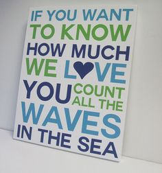 CANVAS PRINT - If You Want to Know How Much We Love You Count All the Waves in the Sea Printed Canvas - From $45 - Project Cottage Ink