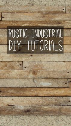 DIY rustic industrial tutorials. Lighting, furniture, decor and more!