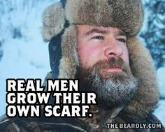 Real men grow their own scarf.