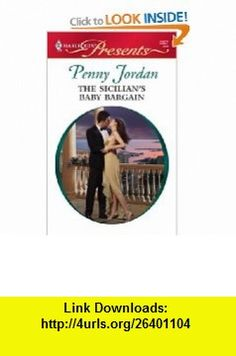 The Sicilians Baby Bargain (Harlequin Presents, No. 2827 / The Leopardi Brothers) (9780373128273) Penny Jordan , ISBN-10: 0373128274  , ISBN-13: 978-0373128273 ,  , tutorials , pdf , ebook , torrent , downloads , rapidshare , filesonic , hotfile , megaupload , fileserve