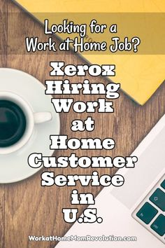 Xerox is hiring full-time work at home customer service agents in the U.S. Must be 18 and have your high school diploma or equivalent. Variety of schedules. Awesome work from home job with established company. If you're seeking a home-based job with a well known company, this might be the perfect telecommute job for you! You can make money from home!