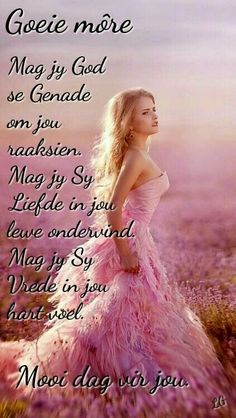 Good Morning Kisses, Good Morning Image Quotes, Beautiful Quotes Inspirational, Prayer For My Children, Lekker Dag, Butterfly Quotes, Afrikaanse Quotes, Goeie Nag, Goeie More