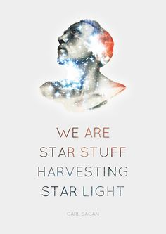 For our Board Owner- STARDUST!  Oh, Carl Sagan . . . you're an astronomical romantic.