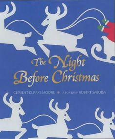 The Night Before Christmas (Pop-up book) by Robert Sabuda, so intricately done...so beautiful.