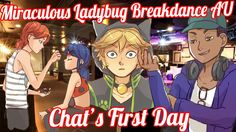 Chats First Day [Miraculous Ladybug Breakdance AU]
