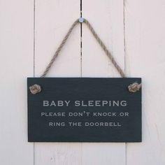 Slate Hanging Sign 'Baby Sleeping Please Don't Knock or Ring the Doorbell' (SR157) by PresentsMadePersonal on Etsy https://www.etsy.com/listing/202043741/slate-hanging-sign-baby-sleeping-please