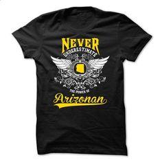 Never Underestimate The Power Of Arizonan - #grey tee #tshirt bemalen. MORE INFO => https://www.sunfrog.com/States/arisa.html?68278