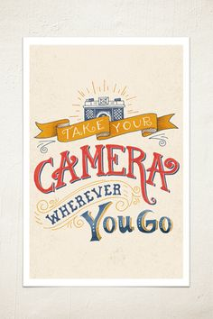 "Wall art print lettering quote: ""Take Your Camera Wherever You Go"". Note that the print includes a grunge texture giving it a vintage look. - Enhanced matte paper - Heavyweight stock - High color gamu"