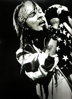 W. AXL ROSE: Just the kind of trouble I like.