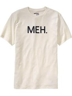 """Meh."" Graphic Tees 