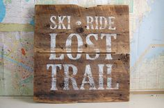 Montana Lost Trail Ski and Ride Sign on Reclaimed Montana Wood on Etsy, $125.00