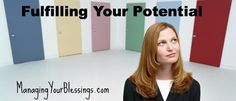 Fulfilling Your Potential | ManagingYourBlessings.com
