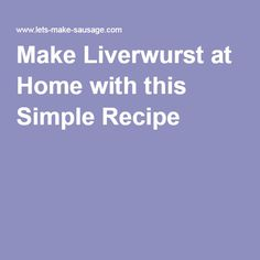 A liverwurst recipe formulated for sausage making at home, using only the best ingredients. How To Make Sausage, Sausage Making, Meat Recipes, Low Carb Recipes, Cooking Recipes, Homemade Liverwurst Recipe, Bologna Salad, Liver Sausage, Bratwurst