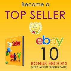 How to Become a Top Seller with 10 Bonus PDF Pack & Resell Rights - Very Important #Ebooks #ebay   Free Bonus Ebook Pack How To Become a Top Seller eBook 101 Tips How to Start an Store the Right Way Advanced Selling Guide Toolkit Pro Want to make your new business Earn $1000 in one week How to Make Money Online with, Yahoo!, and Google How to Start an Store the Right Way Ultimate INCOME PLAN Published by Laycock Dropshipping Ebook
