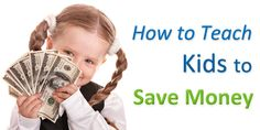 How to Teach Kids to Save Money