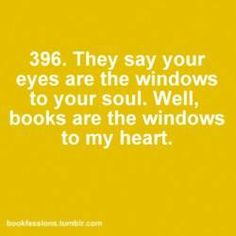 They say your eyes...